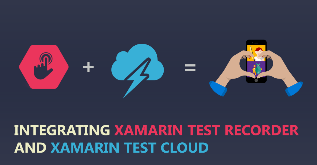 Integrating Xamarin Test Recorder for Mac and Xamarin Test Cloud